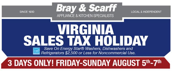 Virginia Sales Tax Holiday Bray Scarff Appliance