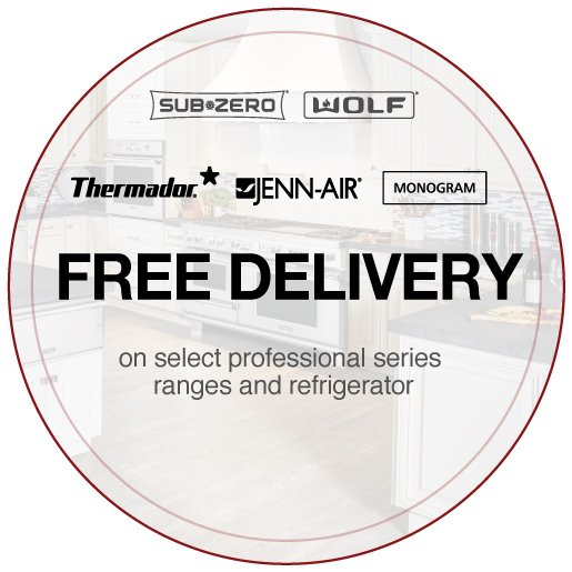Free Delivery on select Professional series Ranges and Refrigerators, Wolf Sub Zero Monogram Jenn-Air and Thermador