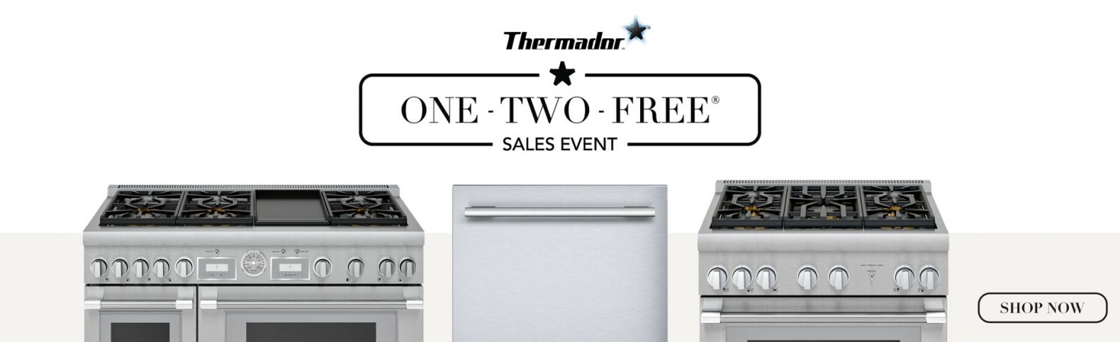 Thermador 1-2-Free Program; Buy a select Range or Walloven & Cooktop, Receive a Free Dishwasher